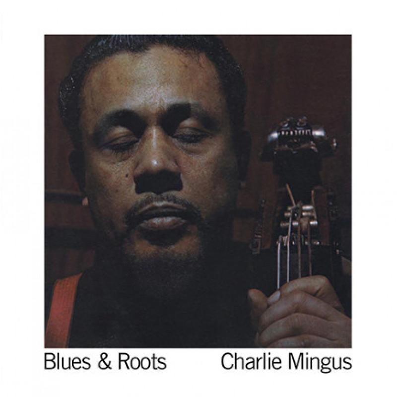 Charlie Mingus – Blues & Roots