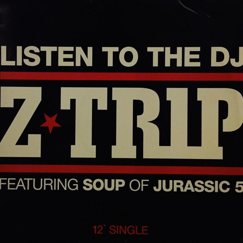 Z-Trip - Listen to the DJ